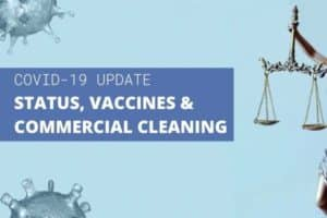 COVID-19 Update Vaccines commercial cleaning
