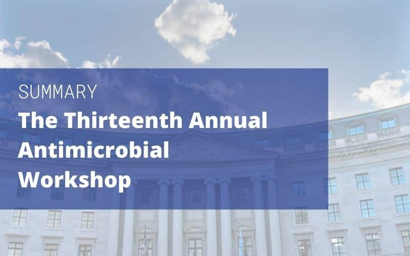 The Thirteenth Annual Antimicrobial Workshop
